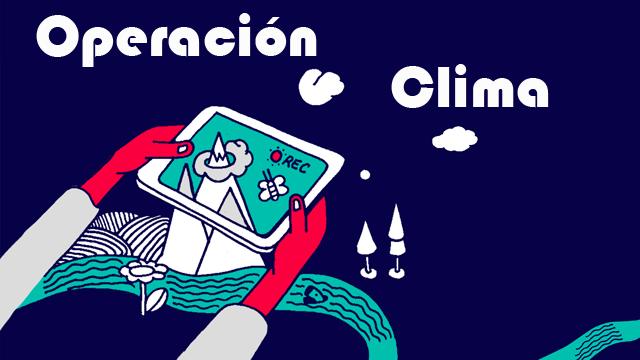 Operacion Clima, un documental contra el Cambio Climatico hecho por gente como tu